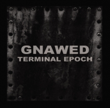 "Gnawed ""Termial Epoch"" CD"